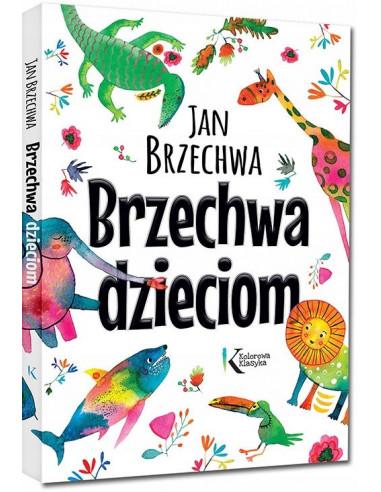 Brzechwa dzieciom wiersze książka...