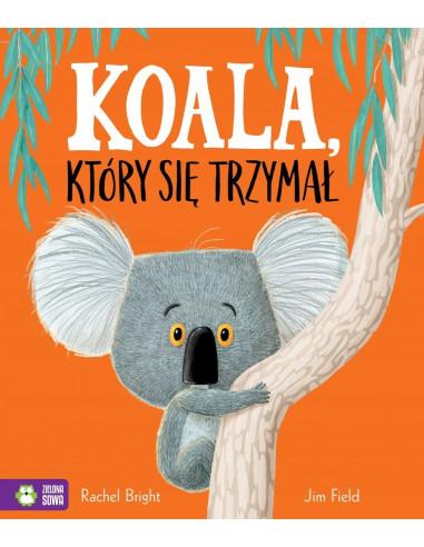Koala, który się trzymał Książka dla...